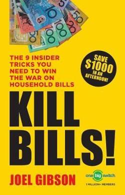 KILL BILLS!: The 9 Insider Tricks You'll Need to Win the War|on Household Bills
