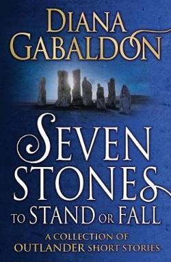 Seven Stones to Stand or Fall: A Collection of Outlander|Short Stories