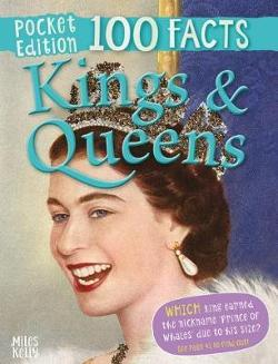 100 Facts Kings and Queens Pocket Edition