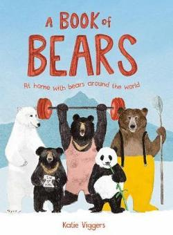 Book of Bears: At Home with Bears Around the World, A:At Home|wit