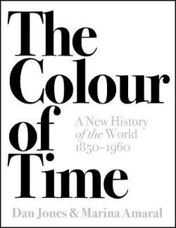 Colour Of Time: A New History Of The World, 1850 - 1960