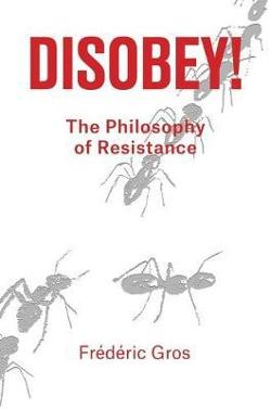 Disobey!: A Guide to Ethical Resistance