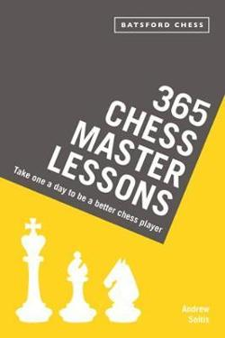 365 Chess Master Lessons: Take One a Day to Be a Better Chess|Player