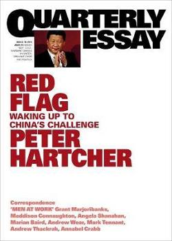 Red Flag: Waking Up to China's Challenge: Quarterly Essay 76