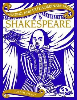 Amazing & Extraordinary Facts: Shakespeare