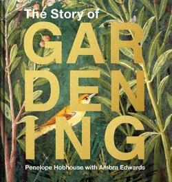 Story Of Gardening: A Cultural History Of Famous Gardens From|AroundThe World