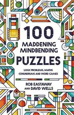 100 Maddening Mindbending Puzzles: Logic Problems, Maths|Conundrums And Word Games