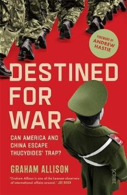 Destined for War: Can America and China escape Thucydides'|Trap?