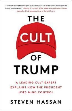 Cult of Trump: A Leading Cult Expert Explains How the|President Uses Mind Control
