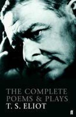 Complete Poems and Plays T S Eliot