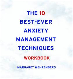 10 Best-Ever Anxiety Management Techniques Workbook