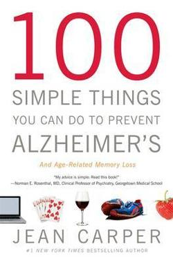 100 Simple Things You Can Do to Prevent Alzheimer's and|Age-Related Memory Loss