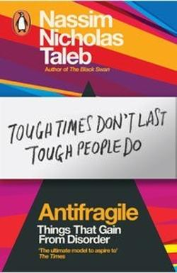 Antifragile: How to Live in a World We Don't Understand
