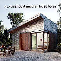 150 Best Sustainable Home Ideas