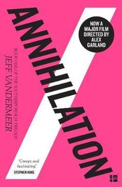 Annihilation : Southern Reach Trilogy - Book 1
