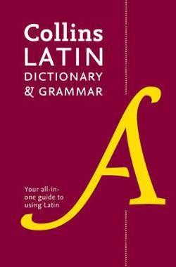 Collins Latin Dictionary And Grammar [Second Edition]