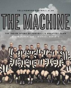 Machine: The Inside Story of Football's Greatest Team