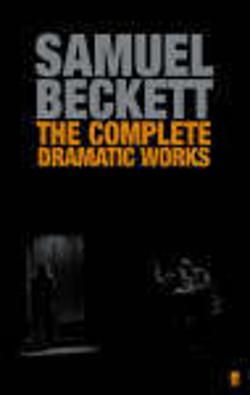 Complete Dramatic Works of Samuel Beckett